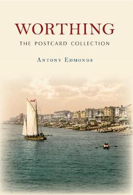 Worthing The Postcard Collection - The Postcard Collection (Paperback)