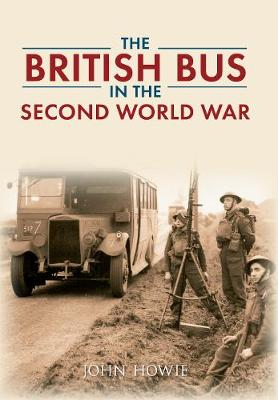 The British Bus in the Second World War (Paperback)