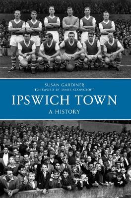 Ipswich Town A History (Paperback)