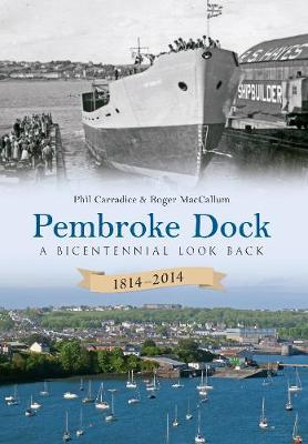 Pembroke Dock 1814-2014: A Bicentennial Look Back (Paperback)