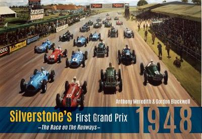 Silverstone's First Grand Prix: 1948 the Race on the Runways (Paperback)