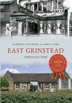 East Grinstead Through Time - Through Time (Paperback)