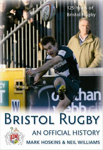 Bristol Rugby: An Official History (Hardback)