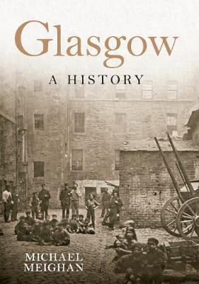 Glasgow A History - A History (Hardback)