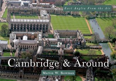 East Anglia from the Air Cambridge & Around (Paperback)