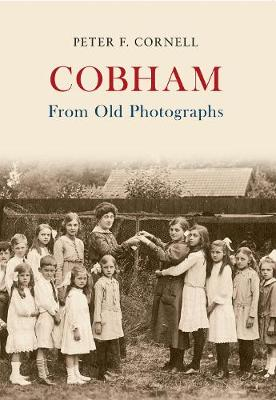 Cobham From Old Photographs - From Old Photographs (Paperback)