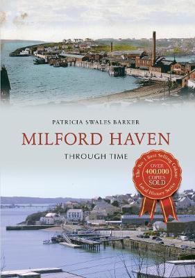 Milford Haven Through Time - Through Time (Paperback)