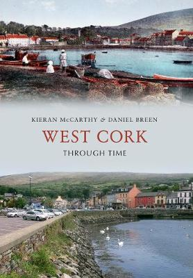 West Cork Through Time - Through Time (Paperback)