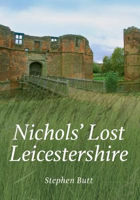 Nichols' Lost Leicestershire (Paperback)