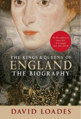 The Kings & Queens of England: The Biography (Paperback)