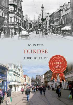 Dundee Through Time - Through Time (Paperback)
