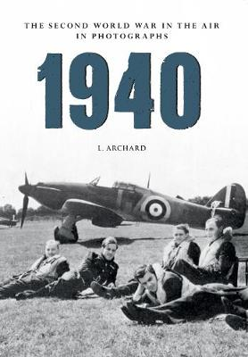1940 The Second World War in the Air in Photographs - The Second World War in the Air in Photographs (Paperback)