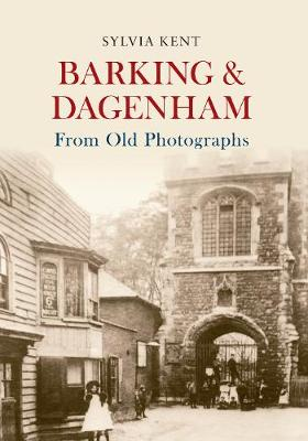Barking & Dagenham From Old Photographs - From Old Photographs (Paperback)