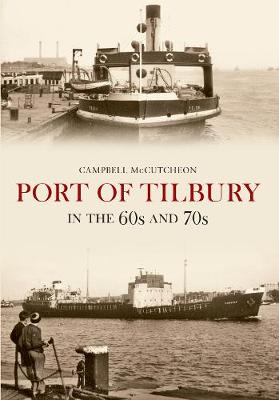 Port of Tilbury in the 60s and 70s (Paperback)