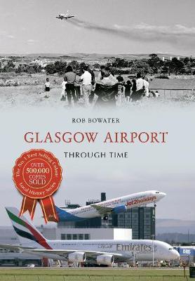 Glasgow Airport Through Time - Through Time (Paperback)