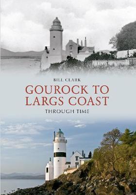 Gourock to Largs Coast Through Time - Through Time (Paperback)