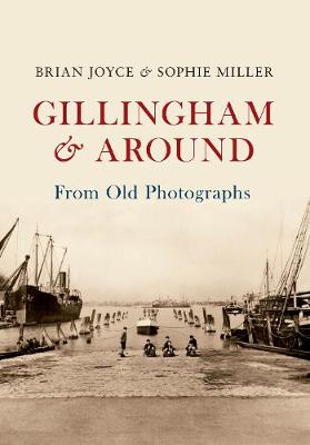 Gillingham & Around From Old Photographs - From Old Photographs (Paperback)
