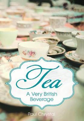 Tea: A Very British Beverage (Paperback)