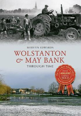 Wolstanton & May Bank Through Time - Through Time (Paperback)