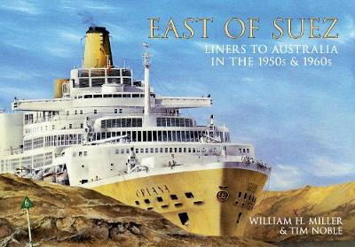 East of Suez: Liners to Australia in the 1950s and 1960s (Paperback)