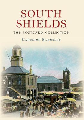 South Shields The Postcard Collection - The Postcard Collection (Paperback)