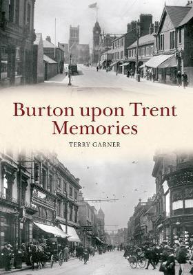 Burton upon Trent Memories - Memories (Paperback)