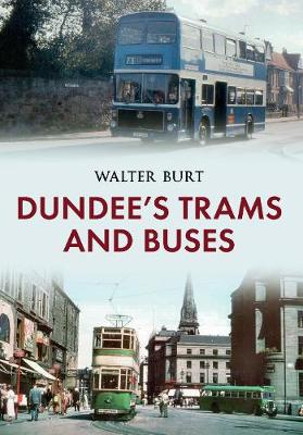 Dundee's Trams and Buses (Paperback)