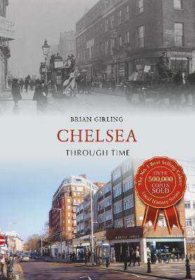 Chelsea Through Time - Through Time (Paperback)
