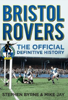 Bristol Rovers: The Official Definitive History (Paperback)