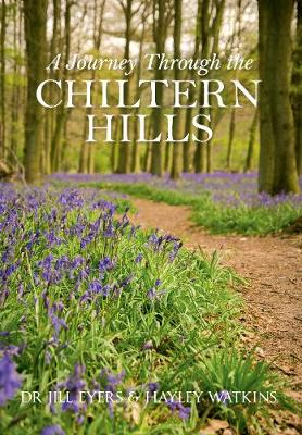 A Journey Through the Chiltern Hills (Paperback)