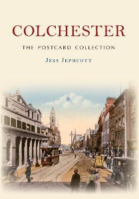 Colchester The Postcard Collection - The Postcard Collection (Paperback)