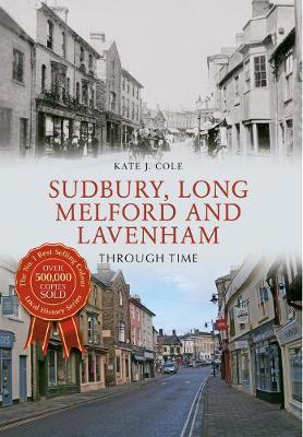 Sudbury, Long Melford and Lavenham Through Time - Through Time (Paperback)