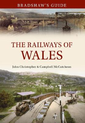 Bradshaw's Guide The Railways of Wales: Volume 7 - Bradshaw's Guide 7 (Paperback)