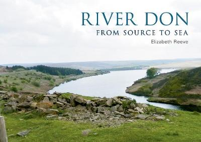 River Don: From Source to Sea - River (Paperback)