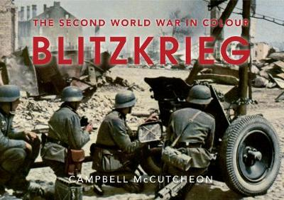 Blitzkrieg: The Second World War in Colour (Paperback)