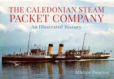 The Caledonian Steam Packet Company: An Illustrated History (Paperback)