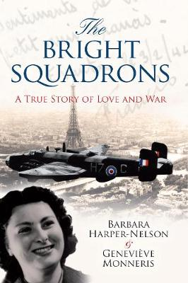 The Bright Squadrons: A True Story of Love and War (Hardback)