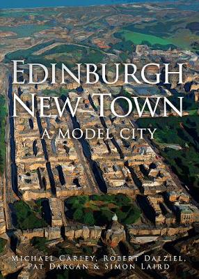 Edinburgh New Town: A Model City (Hardback)