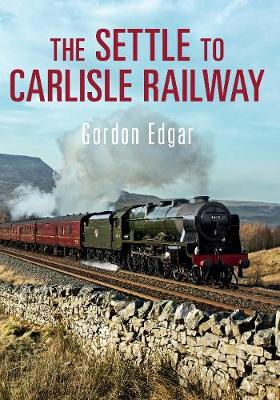 The Settle to Carlisle Railway (Paperback)