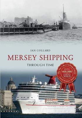 Mersey Shipping Through Time - Through Time (Paperback)