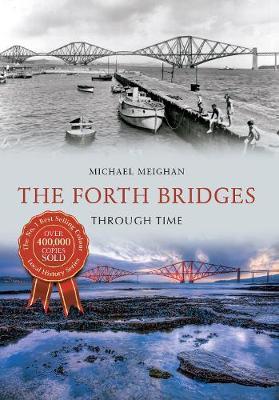 The Forth Bridges Through Time - Through Time (Paperback)