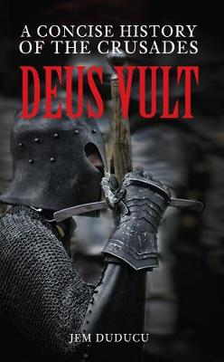 Deus Vult: A Concise History of the Crusades (Paperback)