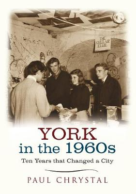 York in the 1960s: Ten Years that Changed a City - Ten Years that Changed a City (Paperback)