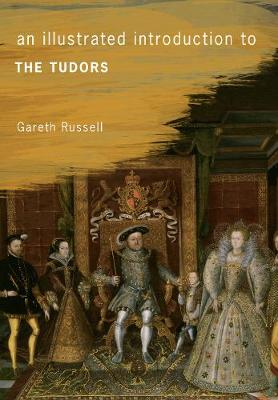 An Illustrated Introduction to The Tudors - An Illustrated Introduction to ... (Paperback)