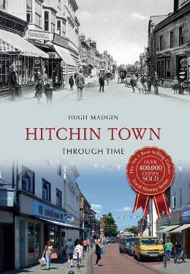 Hitchin Town Through Time - Through Time (Paperback)