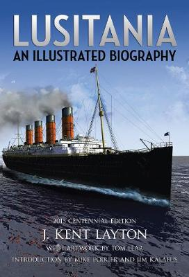 Lusitania: An Illustrated Biography (Hardback)