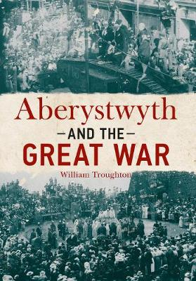 Aberystwyth and the Great War (Paperback)