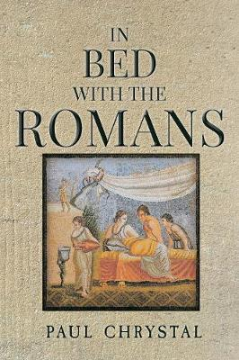 In Bed with the Romans - In Bed with the ... (Hardback)