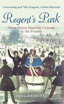 Regent's Park: From Tudor Hunting Ground to the Present (Paperback)