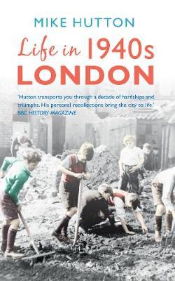 Life in 1940s London (Paperback)